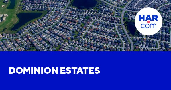 Dominion Estates homes for sale and rent - HAR com