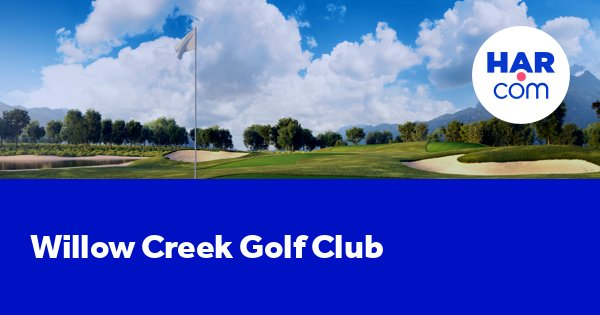 Willow Creek Golf Club Spring Texas 77389 Har Com