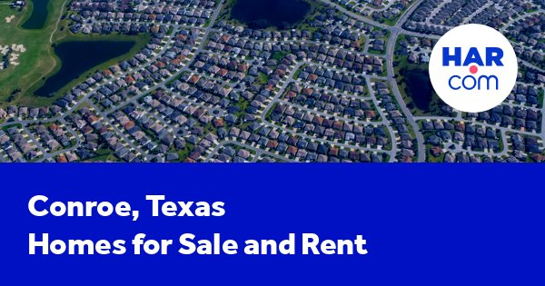 Conroe homes for sale and homes for rent | HAR com