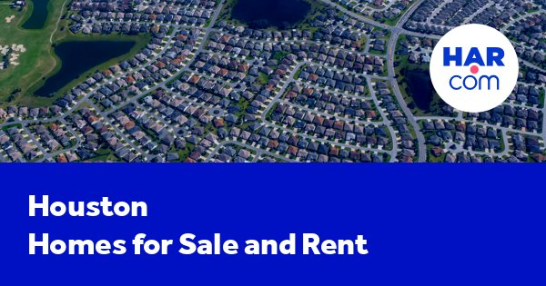 Houston homes for sale and homes for rent | HAR com