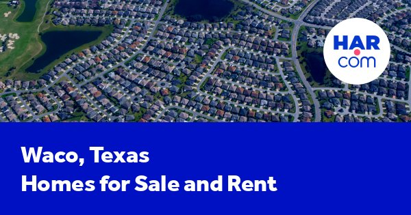 Waco homes for sale and homes for rent | HAR com